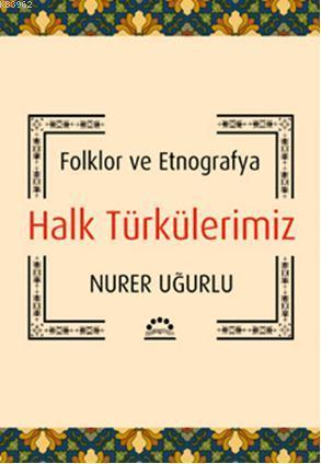 Halk Türkülerimiz; Folklor ve Etnografya
