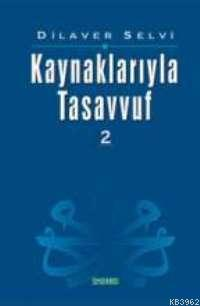 Kaynaklarıyla Tasavvuf -2