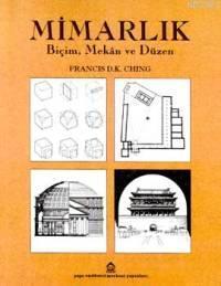 Mimarlık; Biçim, Mekan ve Düzen