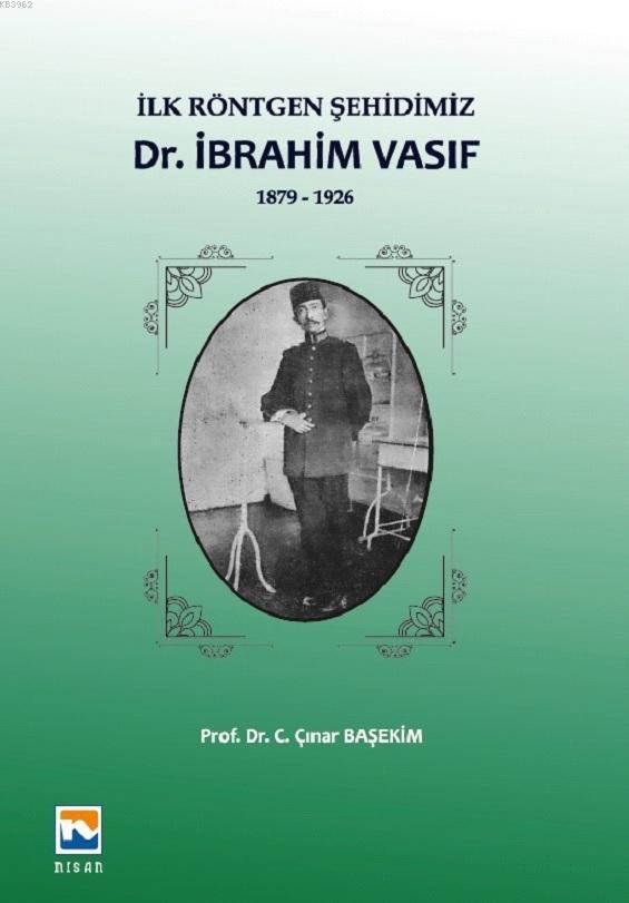 İlk Röntgen Şehidimiz - İbrahim Vasıf