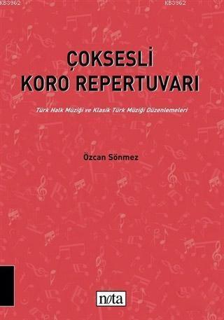 Çoksesli Koro Repertuvarı; Türk Halk Müziği ve Klasik Türk Müziği Düzenlemeleri