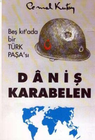 Daniş Karabelen; Beş Kıta'da Bir Türk Paşa'sı
