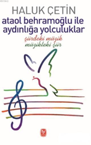 Ataol Behramoğlu ile Aydınlığa Yolculuklar; Şiirdeki Müzik Müzikteki Şiir