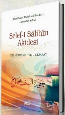 Selef-i Sâlihîn Akidesi (Ciltli); Ehl-i Sünnet Ve'l-Cemaat