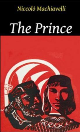 niccolo machiavellis view on human nature in his novel the prince 09012010 what is the importance of ''the prince'' by machiavelli  he not only summarizes human nature accurately (  and the prince was his finest hour.