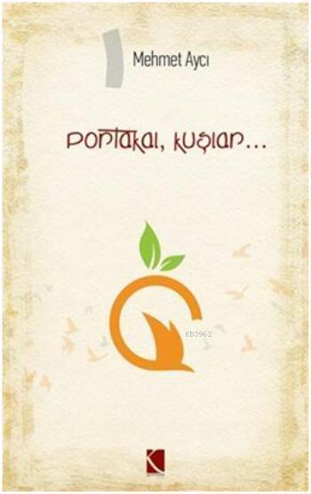 Portakal, Kuşlar...