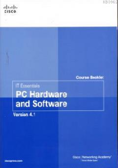 IT Essentials PC Hardware and Software Version 4.1 (Course Booklet)