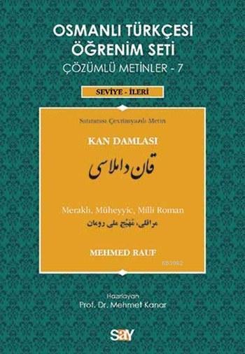 Osmanlı Türkçesi Öğrenim Seti - 7: Kan Damlası; Çözümlü Metinler, Seviye: İleri