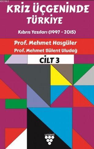 Kriz Üçgeninde Türkiye Cilt 3