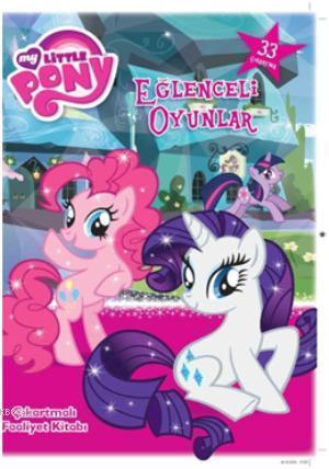 My Little Pony Eğlenceli Oyunlar; Çıkartmalı Faaliyet Kitabı