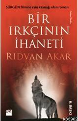 Bir Irkçının İhaneti; Sürgün Filmine Esin Kaynağı Olan Roman...