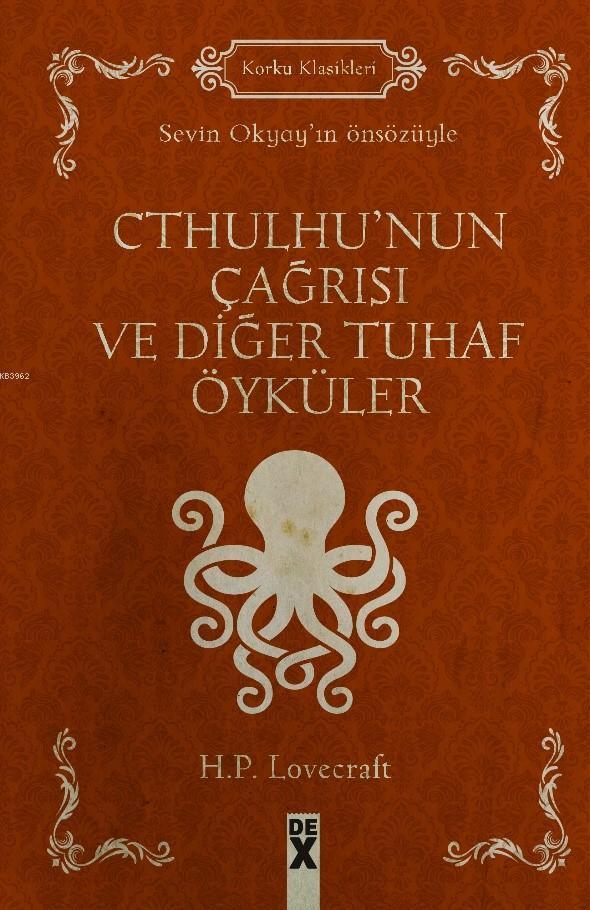 Cthulhu'nun Çağrısı Ve Diğer Tuhaf Öyküler; Sevin Okyay'ın Önsözüyle