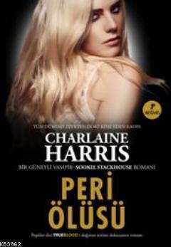 Peri Ölüsü; Bir Güneyli Vampir Romanı Sookie Stackhouse serisi 9.Kitap