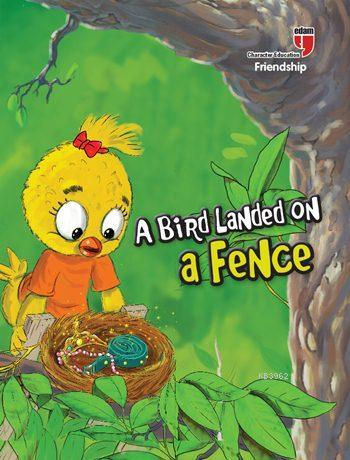 A Bird Landed on a Fence - Freindship; Stories with the Phoenix
