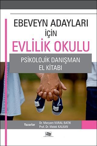 Ebeveyn Adayları İçin Evlilik Okulu; Psikolojik Danışma El Kitabı