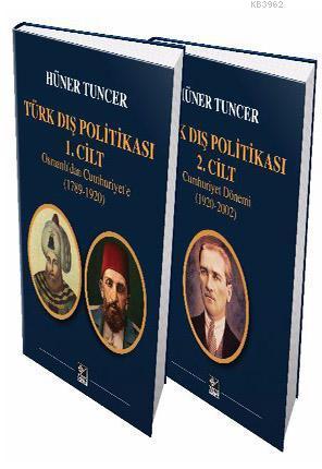 Türk Dış Politikası 1. Cilt Osmanlı'dan Cumhuriyet'e (1789-1920) - Türk Dış Politikası 2. Cilt Cumhu