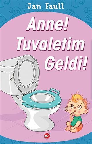 Anne! Tuvaletim Geldi!