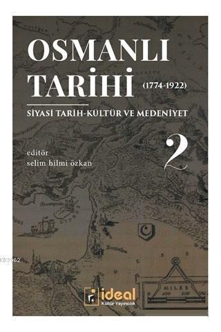 Osmanlı Tarihi 2 (1744-1922); Siyasi Tarih-Kültür ve Medeniyet