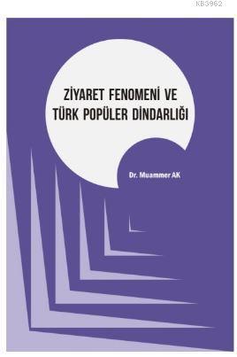 Ziyaret Fenomeni ve Türk Popüler Dindarlığı