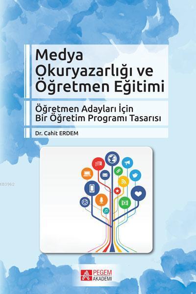 Medya Okuryazarlığı ve Öğretmen Eğitimi; Öğretmen Adaylar İçin Bir Öğretim Programı Tasarısı