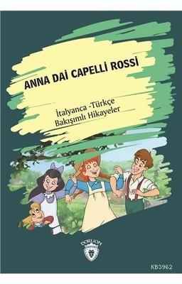 Anna Dai Capelli Rossi - İtalyanca Türkçe Bakışımlı Hikayeler