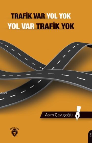 Trafik Var Yol Yok, Yol Var Trafik