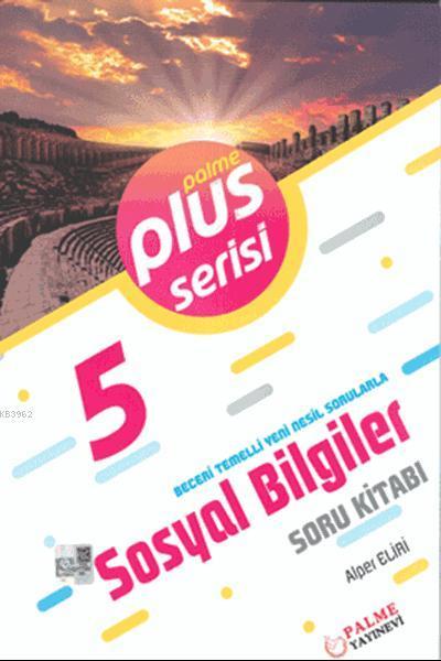 5. Sınıf Plus Serisi Sosyal Bilgiler Soru Kitabı; Beceri Temelli Yeni Nesil Sorularla