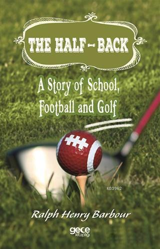 The Half-Back : A Story of School, Football and Golf