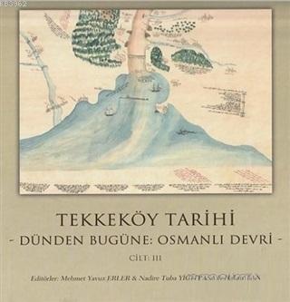 Tekkeköy Tarihi Cilt 3; Dünden Bugüne Osmanlı Devri