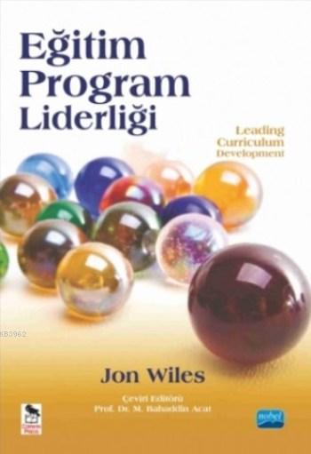 Eğitim Program Liderliği; Leading Curriculum Development