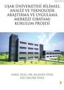 Uşak Üniversitesi Analiz Ve Teknolojik Araştırma Ve Uygulama Merkezi; (Ubatam) Kurulum Projesi