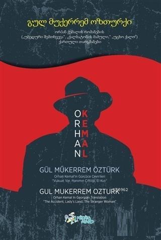 Orhan Kemal'in Gürcüce Çevirileri; Vukuat Var - Hanımın Çiftliği - El Kız