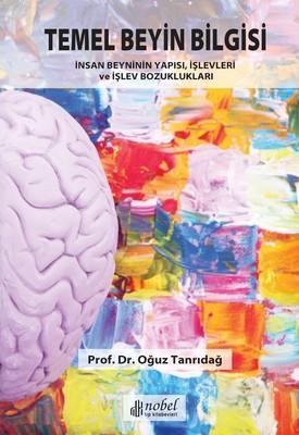 Temel Beyin Bilgisi; İnsan Beyninin Yapısı, İşlevleri ve İşlev Bozuklukları
