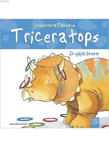 Triceratops: En Güçlü Dinozor; Dinozorlarla Tanışalım Serisi