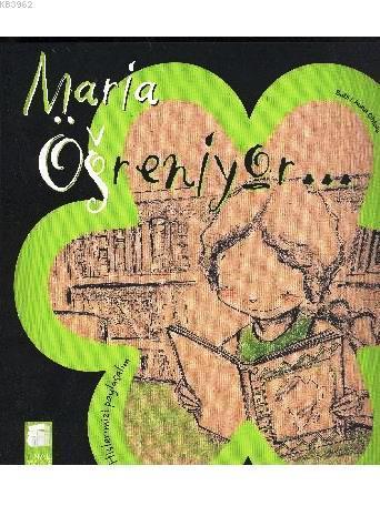 Maria Öğreniyor...; Hislerimizi Paylaşalım,5-9 Yaş