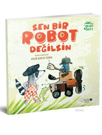 Sen Bir Robot Değilsin (3+ Yaş); Yeşil Seri