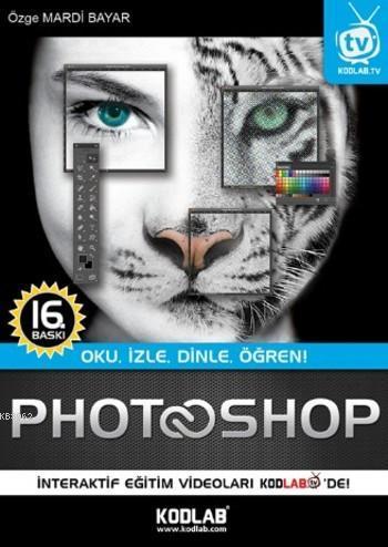 Photoshop CS6; Oku, İzle, Dinle, Öğren!