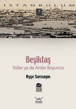 Beşiktaş; Yollar ya da Anılar Boyunca