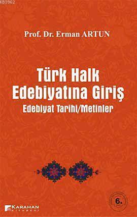 Türk Halk Edebiyatına Giriş; Edebiyat Tarihi - Metinler