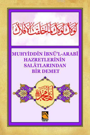 Muhyiddîn İbnü'l-Arabî Hazretlerinin Salâtlarından Bir Demet