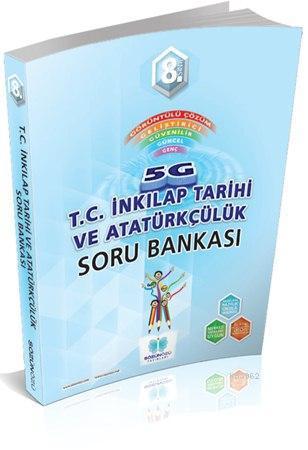 8. Sınıf 5G T.C. İnkılap Tarihi ve Atatürkçülük Soru Bankası