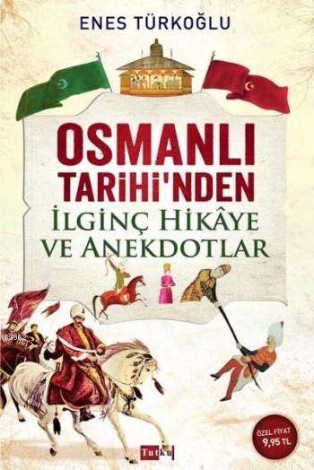 Osmanlı Tarihi'nden İlginç Hikaye ve Anekdotlar