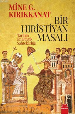 Bir Hıristiyan Masalı; Tarihin En Büyük Sahtekarlığı
