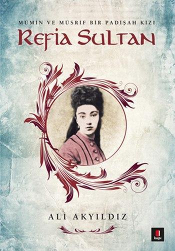 Refia Sultan; Mümin ve Müsrif Bir Padişah Kızı
