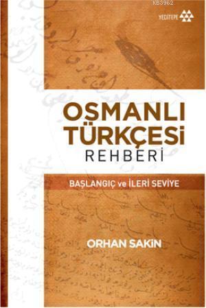 Osmanlı Türkçesi Rehberi; Başlangıç ve İleri Seviye