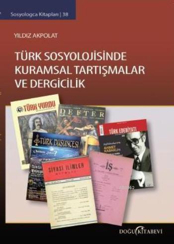 Türk Sosyolojisinde Kuramsal Tartışmalar ve Dergicilik