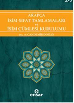 Arapça İsim-Sıfat Tamlamaları ve İsim Cümlesi Kurulumu; Arapça Türkçe Karşıtsal Çözümlemeli Uygulamalı Araştırmalı Sistematik Nahiv Seti: 1