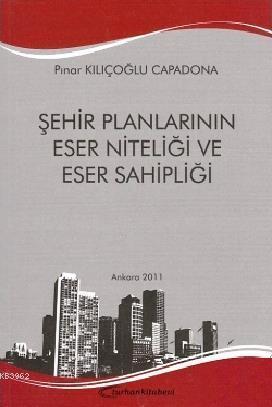 Şehir Planlarının Eser Niteliği ve Eser Sahipliği