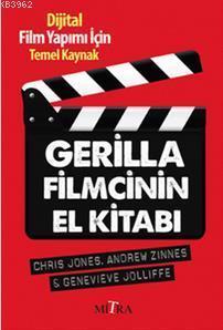Gerilla Filmcinin El Kitabı; Dijital Film Yapımı İçin Temel Kaynak