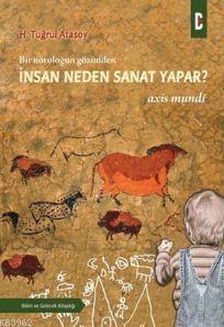 Bir Nöroloğun Gözünden - İnsan Neden Sanat Yapar?; Axis Mundi